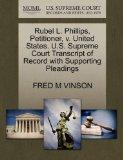 Rubel L. Phillips, Petitioner, v. United States. U.S. Supreme Court Transcript of Record wit...