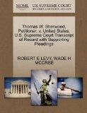 Thomas W. Sherwood, Petitioner, v. United States. U.S. Supreme Court Transcript of Record wi...