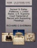Samuel G. Bailey, Petitioner, v. United States. U.S. Supreme Court Transcript of Record with...
