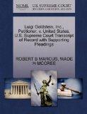 Luigi Goldstein, Inc., Petitioner, v. United States. U.S. Supreme Court Transcript of Record...