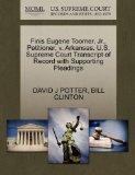 Finis Eugene Toomer, Jr., Petitioner, v. Arkansas. U.S. Supreme Court Transcript of Record w...