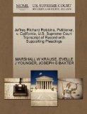Jeffrey Richard Robbins, Petitioner, v. California. U.S. Supreme Court Transcript of Record ...