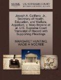 Joseph A. Califano, Jr., Secretary of Health, Education, and Welfare, Appellant, v. Mary Bro...