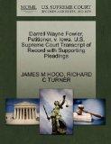 Darrell Wayne Fowler, Petitioner, v. Iowa. U.S. Supreme Court Transcript of Record with Supp...