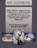 Robert Shelton Jaggard et ux., Petitioners, v. Commissioner of Internal Revenue. U.S. Suprem...