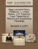 Algie Leonard Olsen, Petitioner, v. United States. U.S. Supreme Court Transcript of Record w...