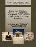 Frederick J. Otterbein, Petitioner, v. United States. U.S. Supreme Court Transcript of Recor...