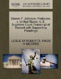 Stamm F. Johnson, Petitioner, v. United States. U.S. Supreme Court Transcript of Record with...