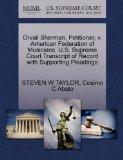 Orvail Sherman, Petitioner, v. American Federation of Musicians. U.S. Supreme Court Transcri...