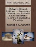 Michael J. Bennett, Petitioner, v. Secretary of Defense. U.S. Supreme Court Transcript of Re...