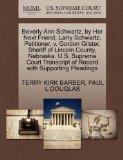 Beverly Ann Schwartz, by Her Next Friend, Larry Schwartz, Petitioner, v. Gordon Gilster, She...
