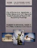 City of Rome et al., Appellants, v. United States et al. U.S. Supreme Court Transcript of Re...
