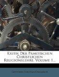 Kritik Der Praktischen Christlichen Religionslehre, Volume 1... (German Edition)