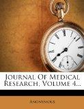 Journal Of Medical Research, Volume 4...