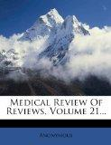 Medical Review Of Reviews, Volume 21...