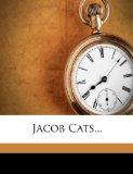 Jacob Cats... (Dutch Edition)