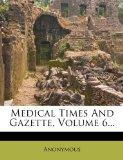 Medical Times And Gazette, Volume 6...