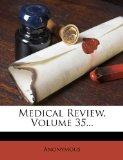 Medical Review, Volume 35...
