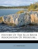 History Of The Blue River Association Of Missouri...