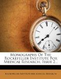 Monographs Of The Rockefeller Institute For Medical Research, Issue 2...
