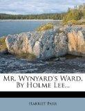 Mr. Wynyard's Ward, By Holme Lee...