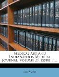 Medical Art and Indianapolis Medical Journal, Volume 21, Issue 11...