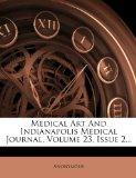 Medical Art and Indianapolis Medical Journal, Volume 23, Issue 2...