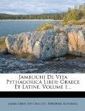 Jamblichi de Vita Pythagorica Liber: Graece Et Latine, Volume 1... (Greek Edition)