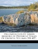 Decomposition of Green Manures at Different Stages of Growth, Volumes 398-407...