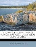 Lecons de Cosmographie Ou Des Rapports de La Terre Avec Le Ciel... (French Edition)