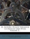 M. Antonii Mureti Variarum Lectionum Libri XVIIII, Volume 2... (Latin Edition)