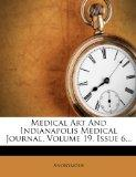 Medical Art and Indianapolis Medical Journal, Volume 19, Issue 6...