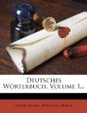 Deutsches W?rterbuch, Volume 1... (German Edition)