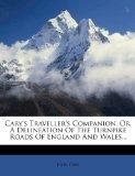 Cary's Traveller's Companion, Or, A Delineation Of The Turnpike Roads Of England And Wales...