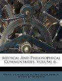 Medical And Philosophical Commentaries, Volume 6...