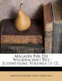 Magazin Fur Die Wissenschaft Des Judenthums, Volumes 11-12... (German Edition)