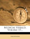 Medical Herald, Volume 17...