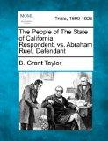 The People of The State of California, Respondent, vs. Abraham Ruef, Defendant