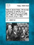 Trial of James Parks, Otherwise-Dickinson; for the Murder of William Beatson, at Cuyahoga Fa...