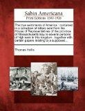 The true sentiments of America: contained in a collection of letters sent from the House of ...