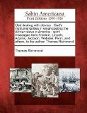 God dealing with slavery: God's instrumentalities in emancipating the African slave in Ameri...