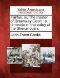 Fairfax, or, The master of Greenway Court: a chronicle of the valley of the Shenandoah.