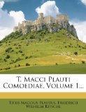 T. Macci Plauti Comoediae, Volume 1... (Latin Edition)