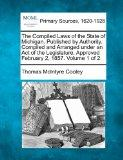 The Compiled Laws of the State of Michigan. Published by Authority. Compiled and Arranged un...