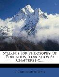 Syllabus For Philosophy Of Education (education 6) Chapters I-x....