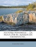 Histoire Naturelle ... Tr. Nouv. Par M. Ajasson De Grandsagne... (French Edition)