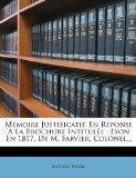 Mmoire Justificatif, En Rponse  La Brochure Intitule: Lyon En 1817, De M. Fabvier, Colonel.....
