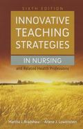 Innovative Teaching Strategies In Nursing And Related Health Professions (Bradshaw, Innovati...