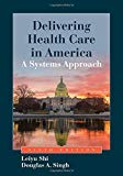 Delivering Health Care In America: A Systems Approach, Enahanced (Book Only)
