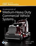 Fundamentals of Medium/Heavy Duty Commercial Vehicle Systems (Jones & Bartlett Learning Cdx ...